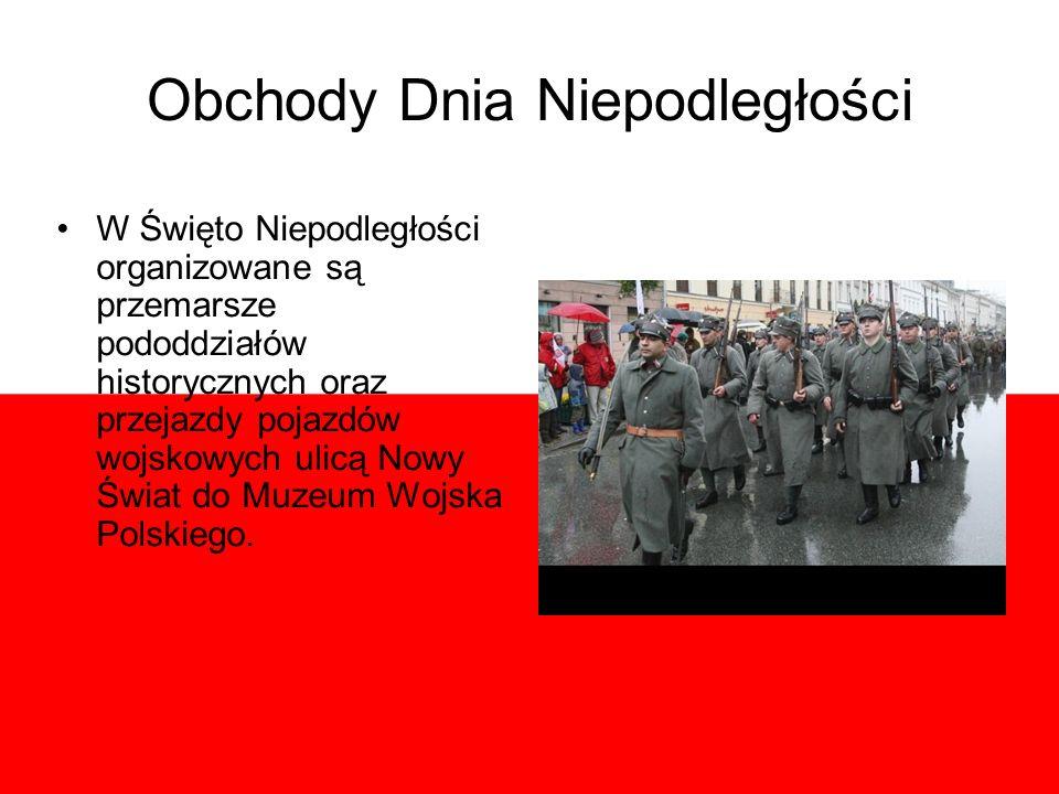 Obchody Dnia Niepodległości W Święto Niepodległości organizowane są przemarsze pododdziałów historycznych oraz przejazdy pojazdów wojskowych ulicą Nowy Świat do Muzeum Wojska Polskiego.