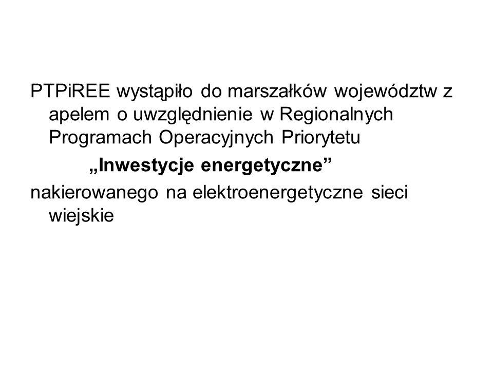 PTPiREE wystąpiło do marszałków województw z apelem o uwzględnienie w Regionalnych Programach Operacyjnych Priorytetu Inwestycje energetyczne nakierowanego na elektroenergetyczne sieci wiejskie