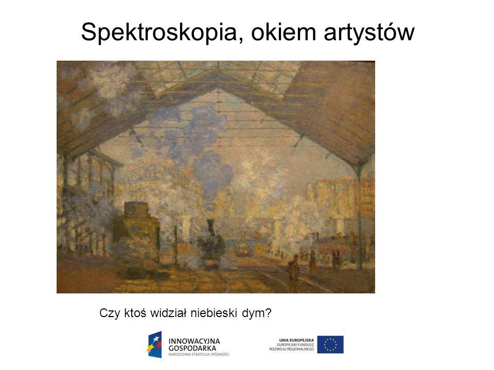 Spektroskopia, okiem artystów Czy ktoś widział niebieski dym?