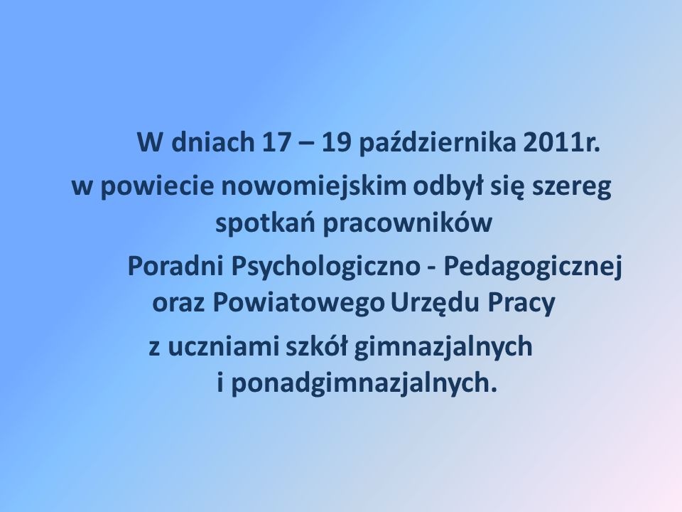 Zakres tematów, które zostały ujęte podczas prezentacji pracowników Powiatowego Urzędu Pracy i Poradni Psychologiczno-Pedagogicznej ustalono na podstawie propozycji przedstawicieli szkół.