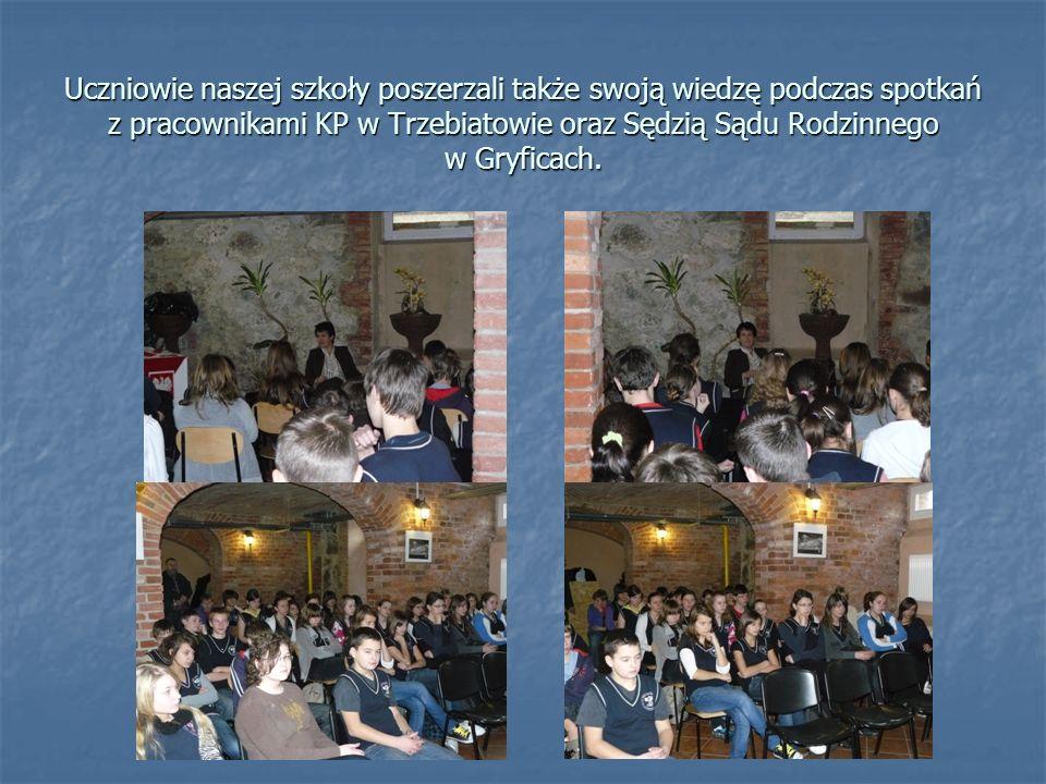 Uczniowie naszej szkoły poszerzali także swoją wiedzę podczas spotkań z pracownikami KP w Trzebiatowie oraz Sędzią Sądu Rodzinnego w Gryficach.