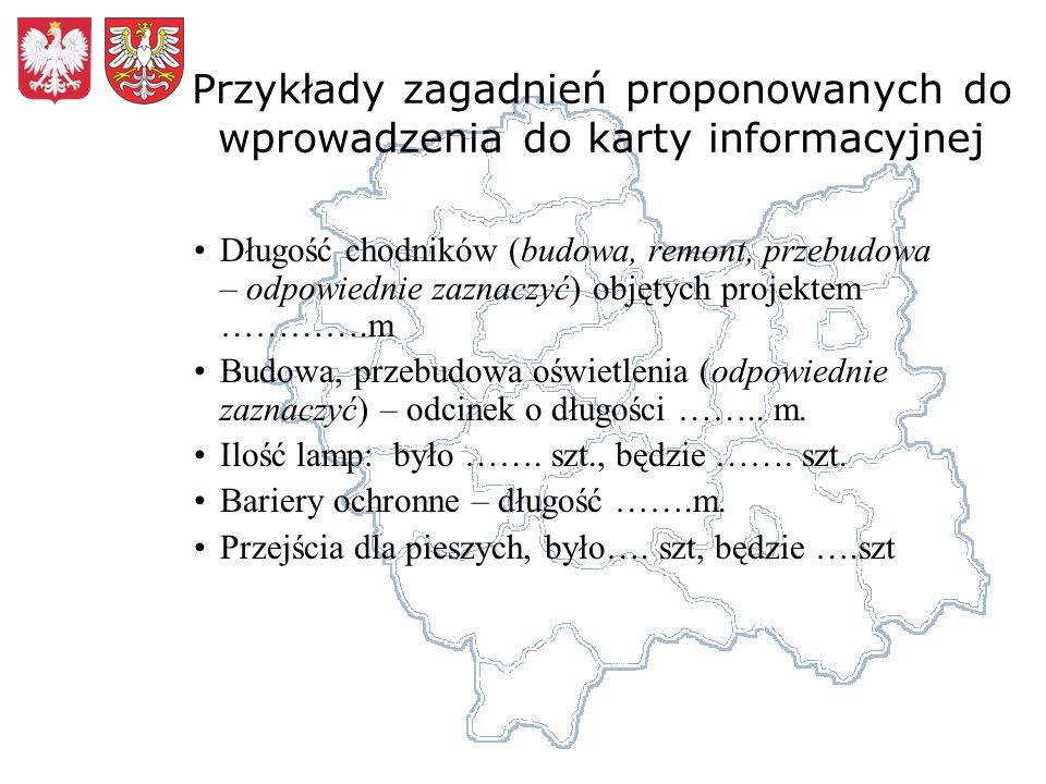 Przykłady zagadnień proponowanych do wprowadzenia do karty informacyjnej Długość chodników (budowa, remont, przebudowa – odpowiednie zaznaczyć) objęty
