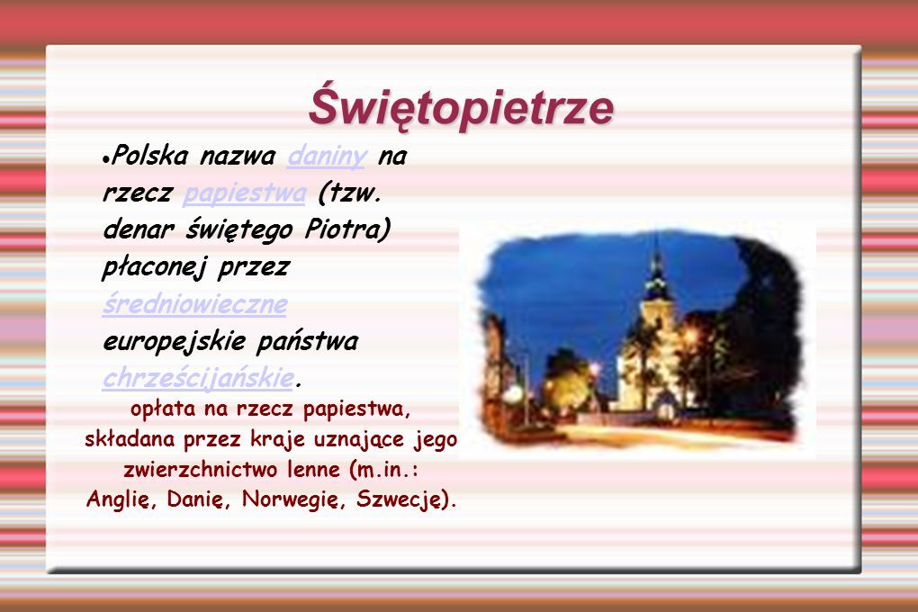 Świętopietrze Polska nazwa daniny na rzecz papiestwa (tzw.
