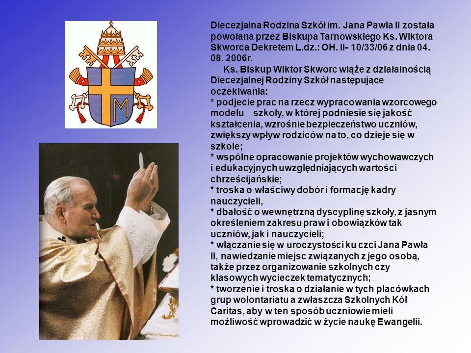 Diecezjalna Rodzina Szkół im. Jana Pawła II została powołana przez Biskupa Tarnowskiego Ks. Wiktora Skworca Dekretem L.dz.: OH. II- 10/33/06 z dnia 04
