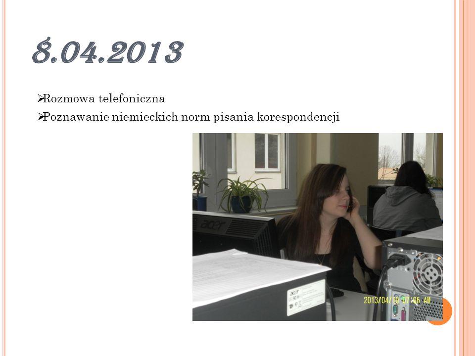 9.04.2013 Omówienie kompetencji pracownika Pisanie życiorysu, listu motywacyjnego Poznanie zasad pisania korespondencji osobowej w Niemczech