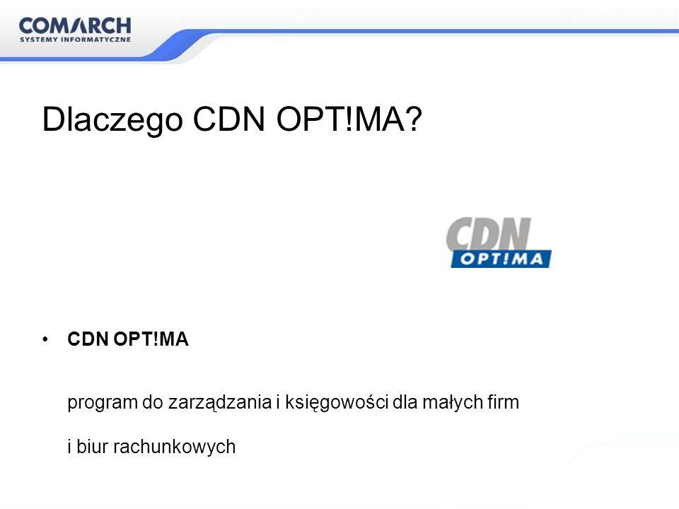 Dlaczego CDN OPT!MA? CDN OPT!MA program do zarządzania i księgowości dla małych firm i biur rachunkowych