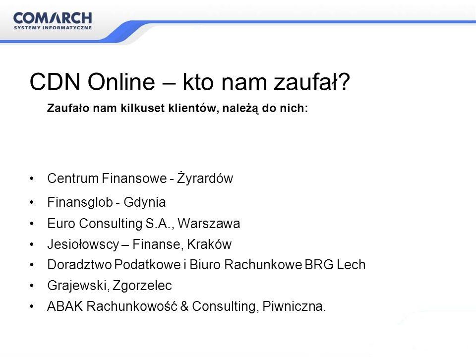 CDN Online – kto nam zaufał? Zaufało nam kilkuset klientów, należą do nich: Centrum Finansowe - Żyrardów Finansglob - Gdynia Euro Consulting S.A., War