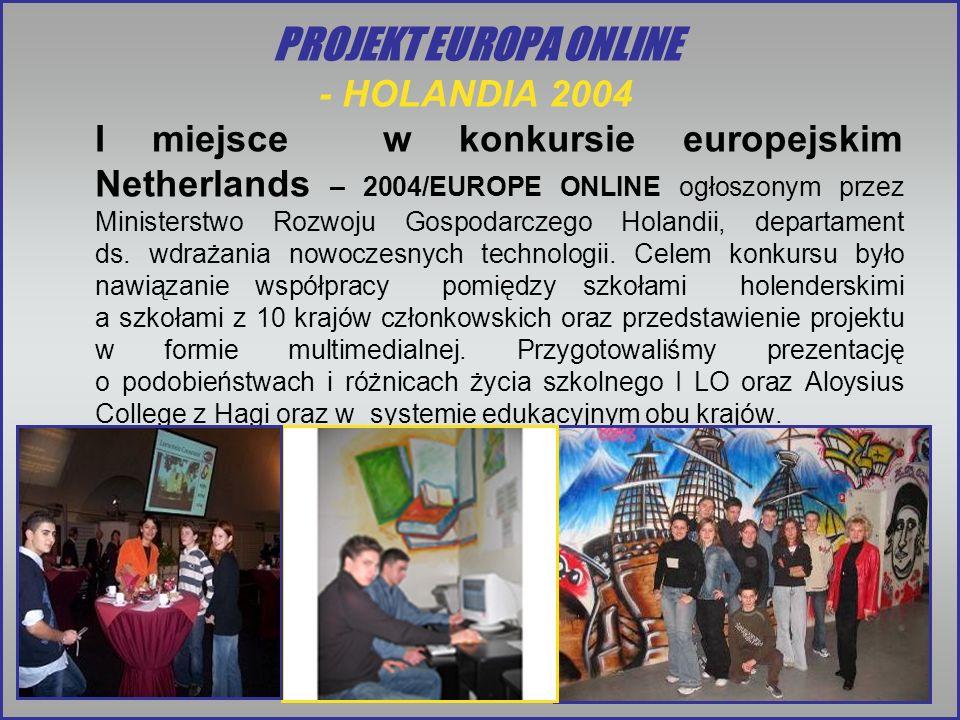 PROJEKT EUROPA ONLINE - HOLANDIA 2004 I miejsce w konkursie europejskim Netherlands – 2004/EUROPE ONLINE ogłoszonym przez Ministerstwo Rozwoju Gospoda