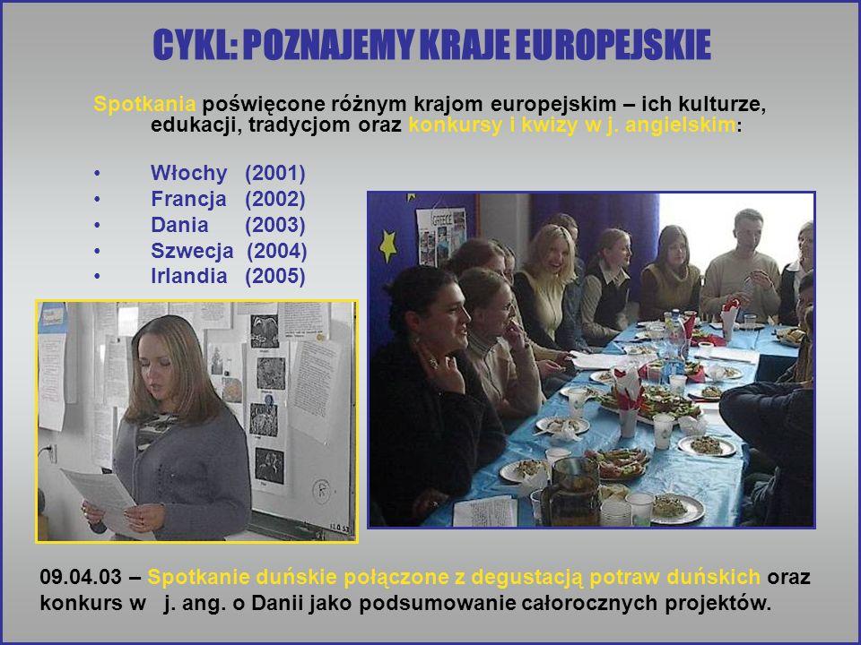 CYKL: POZNAJEMY KRAJE EUROPEJSKIE Spotkania poświęcone różnym krajom europejskim – ich kulturze, edukacji, tradycjom oraz konkursy i kwizy w j.