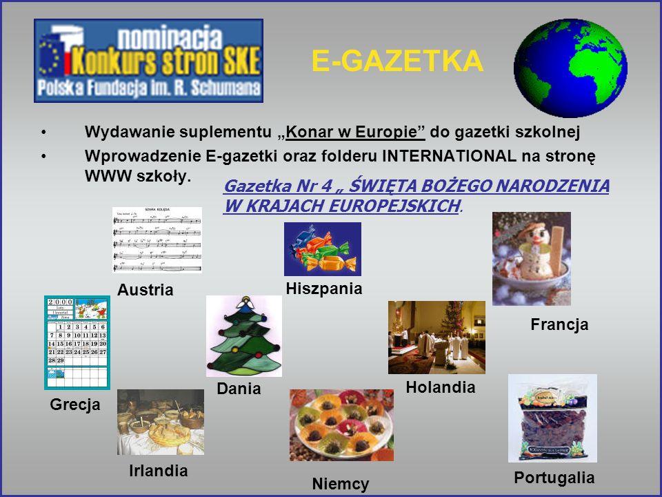 E-GAZETKA Wydawanie suplementu Konar w Europie do gazetki szkolnej Wprowadzenie E-gazetki oraz folderu INTERNATIONAL na stronę WWW szkoły. Gazetka Nr