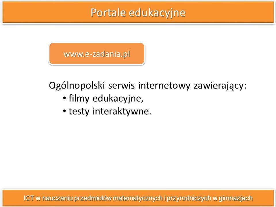 Ogólnopolski serwis internetowy zawierający: filmy edukacyjne, testy interaktywne.