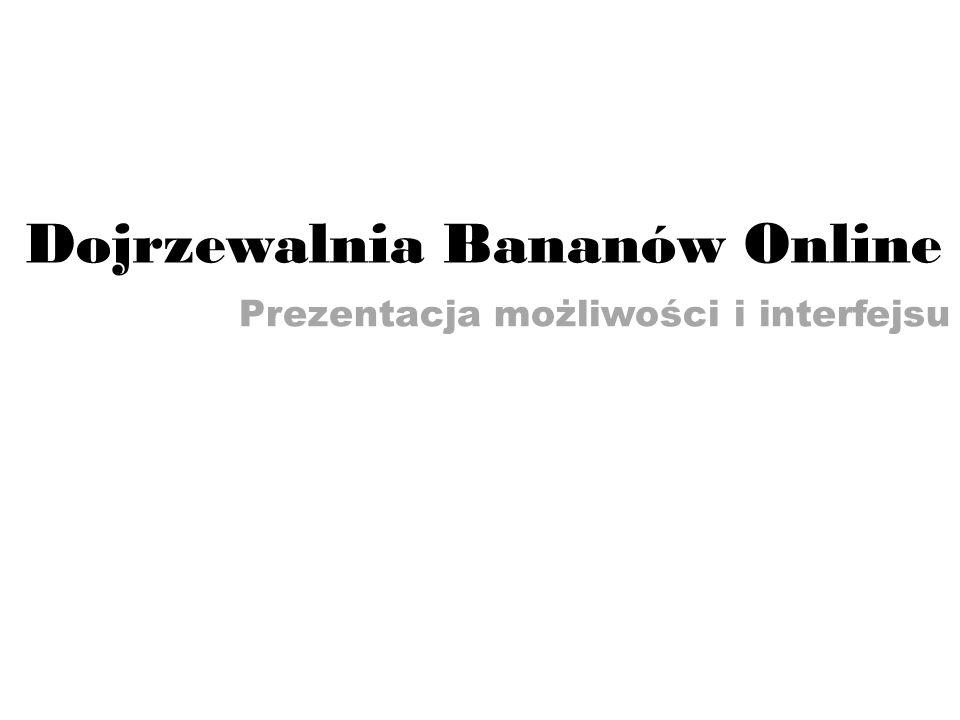 Prezentacja możliwości i interfejsu Dojrzewalnia Bananów Online