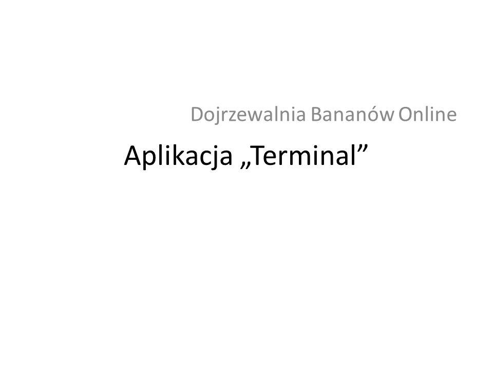 Aplikacja Terminal Dojrzewalnia Bananów Online