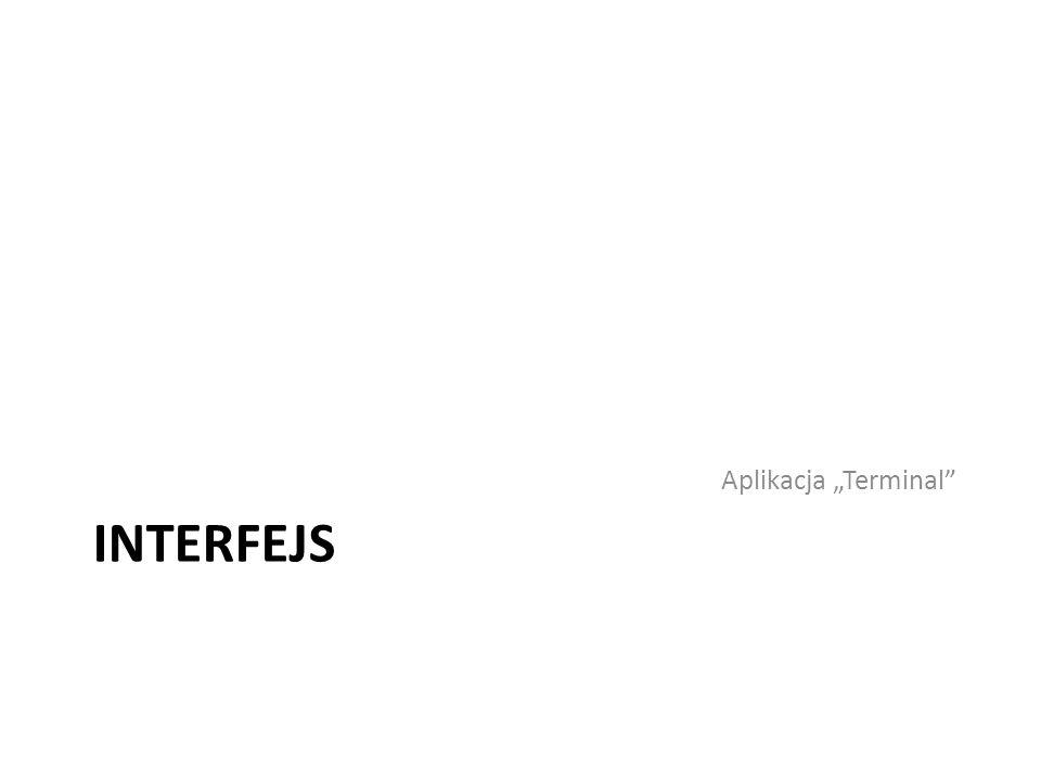 INTERFEJS Aplikacja Terminal