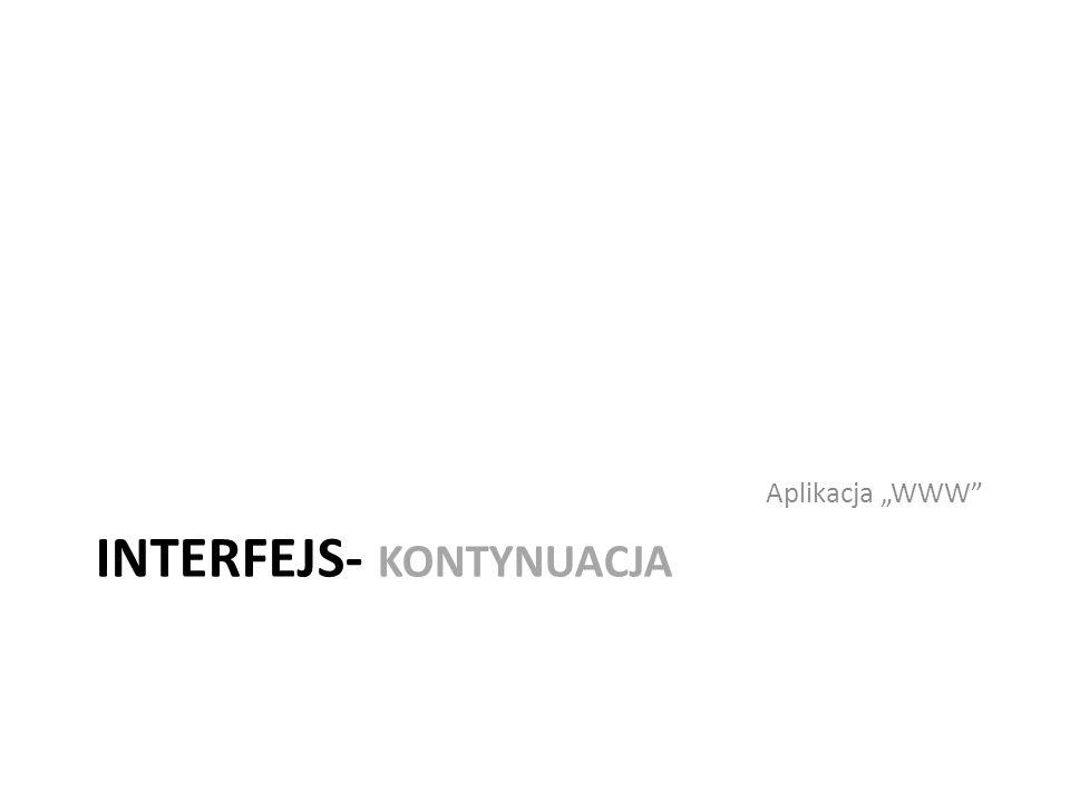 INTERFEJS- KONTYNUACJA Aplikacja WWW