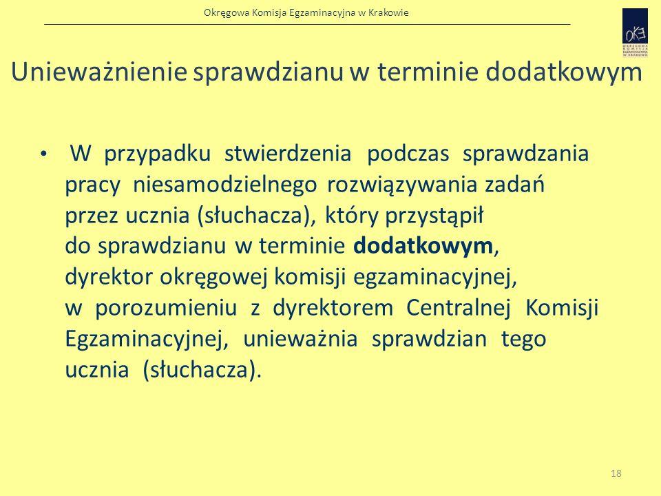 Okręgowa Komisja Egzaminacyjna w Krakowie Unieważnienie sprawdzianu w terminie dodatkowym W przypadku stwierdzenia podczas sprawdzania pracy niesamodz
