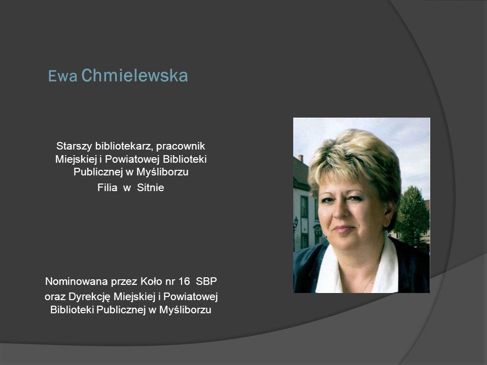 Anna Leszczyńska Dyrektor Biblioteki Publicznej w Marianowie Nominowana przez Koło nr 13 SBP w Stargardzie Szczecińskim