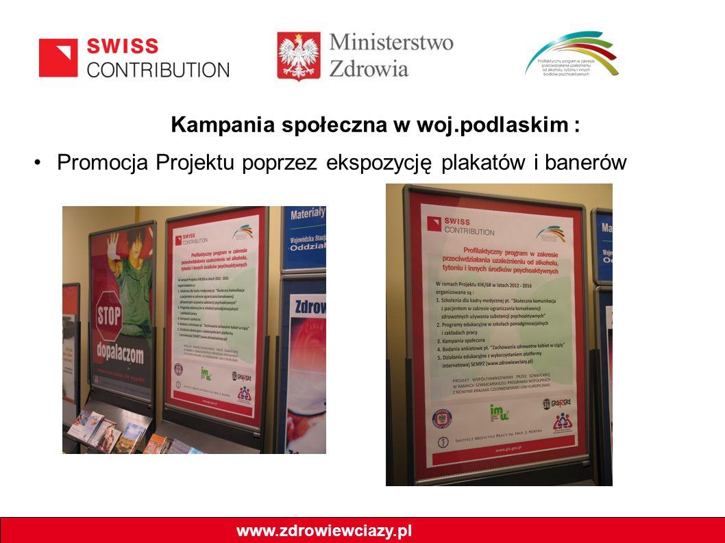 Kampania społeczna w woj.podlaskim : Promocja Projektu poprzez ekspozycję plakatów i banerów www.zdrowiewciazy.pl