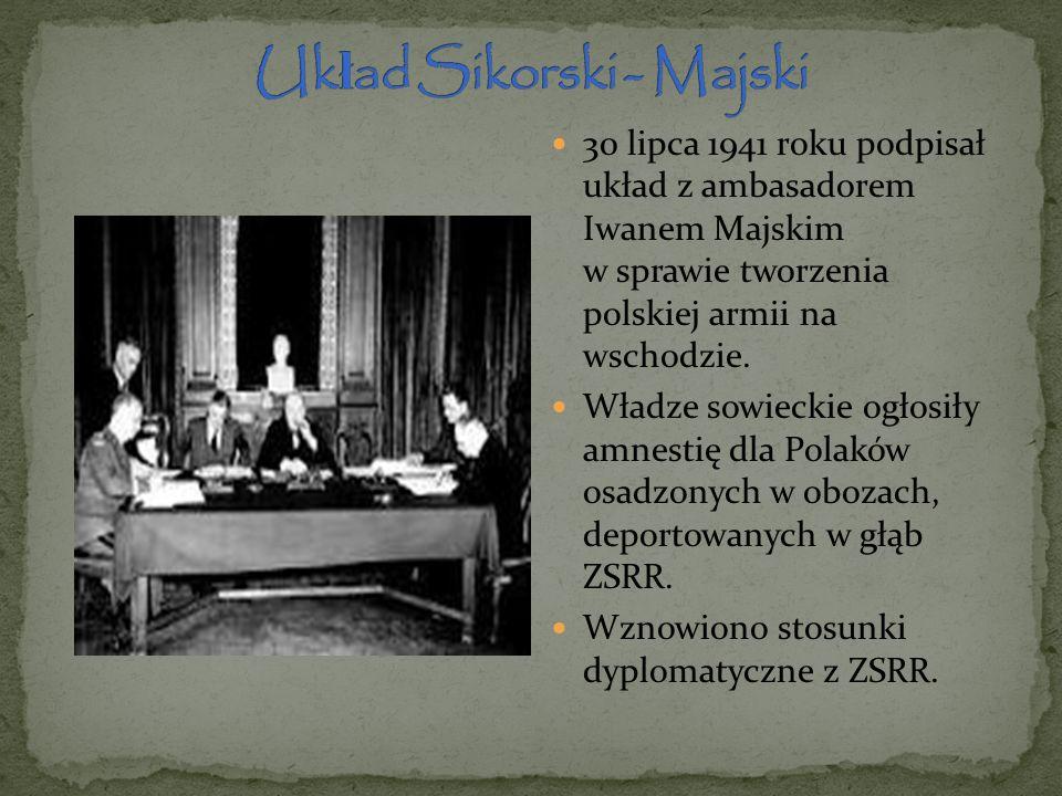 30 lipca 1941 roku podpisał układ z ambasadorem Iwanem Majskim w sprawie tworzenia polskiej armii na wschodzie. Władze sowieckie ogłosiły amnestię dla