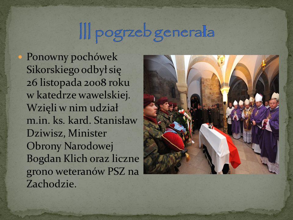 Ponowny pochówek Sikorskiego odbył się 26 listopada 2008 roku w katedrze wawelskiej. Wzięli w nim udział m.in. ks. kard. Stanisław Dziwisz, Minister O
