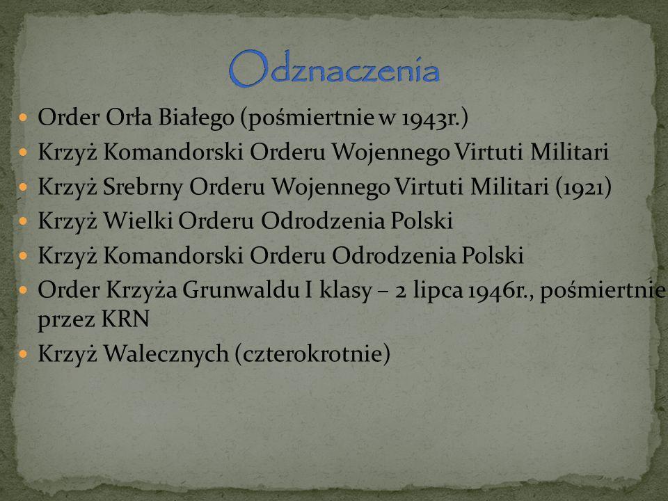 Order Orła Białego (pośmiertnie w 1943r.) Krzyż Komandorski Orderu Wojennego Virtuti Militari Krzyż Srebrny Orderu Wojennego Virtuti Militari (1921) K