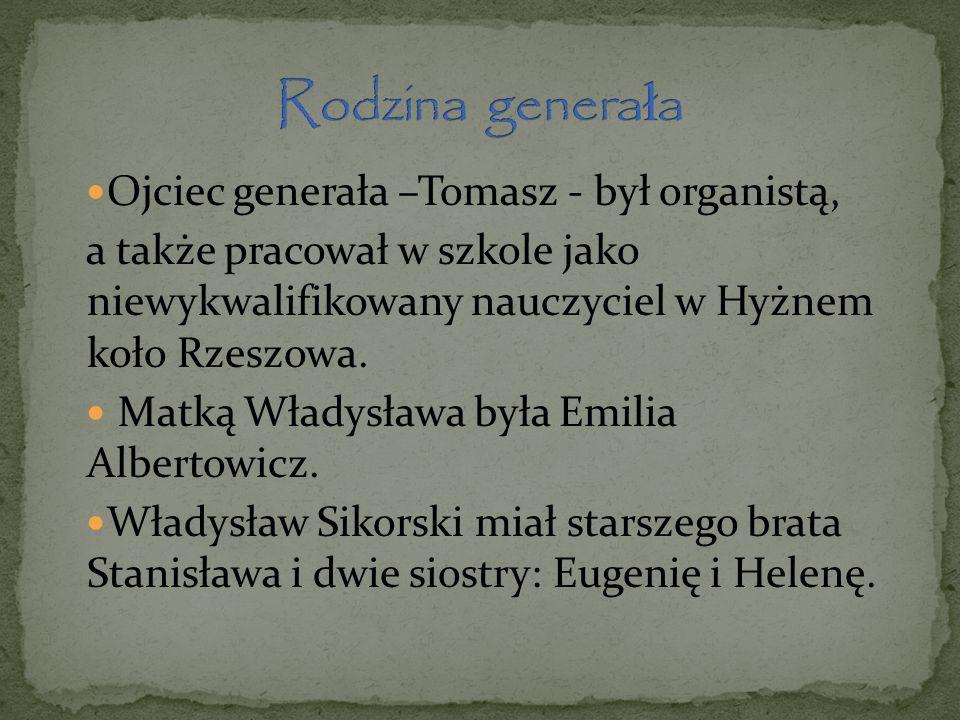 Ojciec generała –Tomasz - był organistą, a także pracował w szkole jako niewykwalifikowany nauczyciel w Hyżnem koło Rzeszowa. Matką Władysława była Em