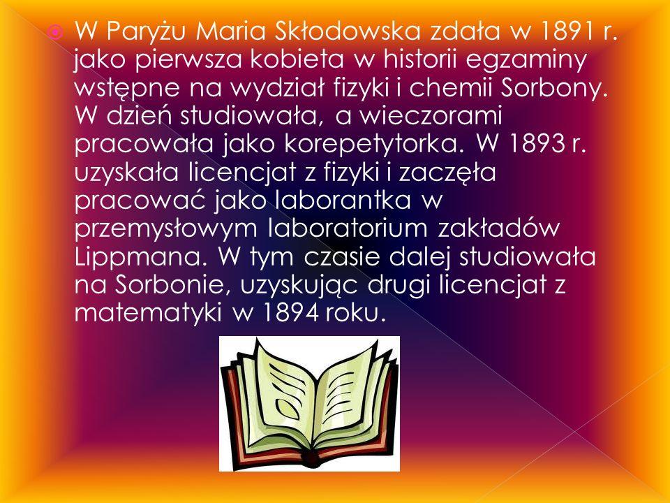 W Paryżu Maria Skłodowska zdała w 1891 r.