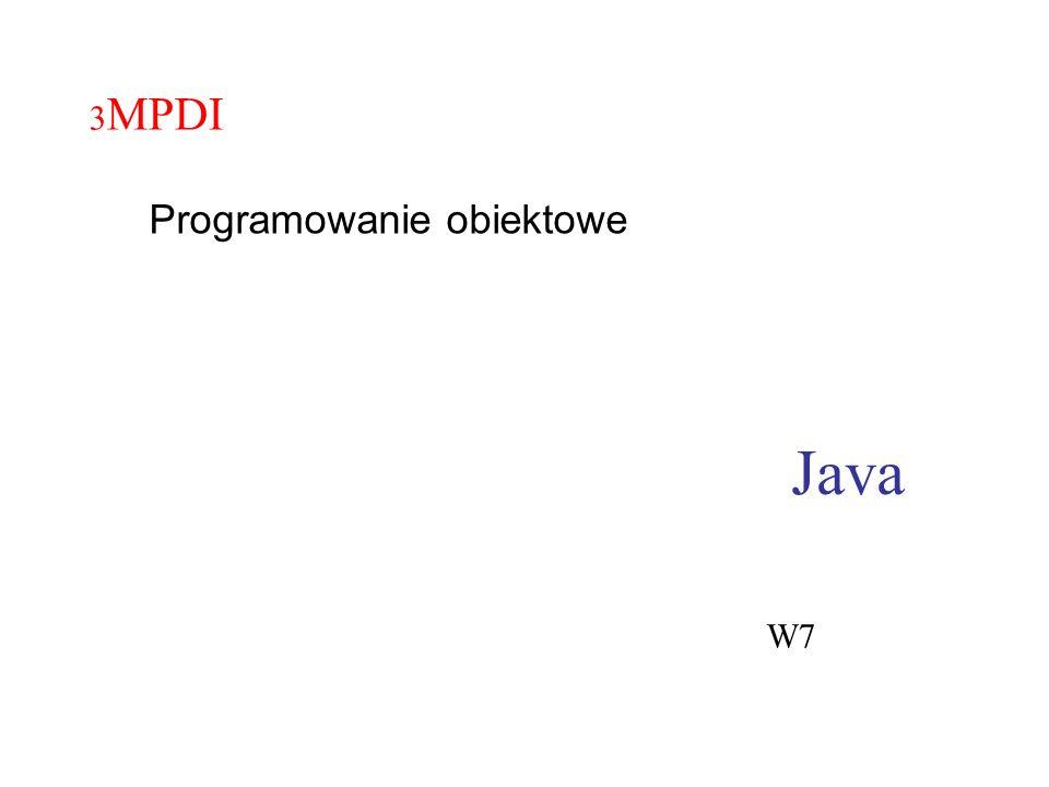 Java 3 MPDI Programowanie obiektowe W7