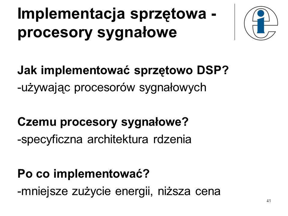 Układy cyfrowe do DSP 40 MikrokontrolerProcesor sygnałowyProcesor graficzny ZaletyTani Energooszczędny Mnogość peryferiów wewnętrznych, Autonomiczność
