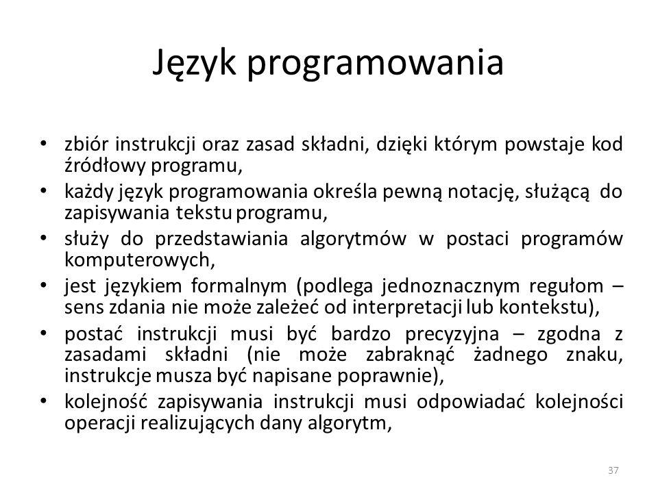 37 Język programowania zbiór instrukcji oraz zasad składni, dzięki którym powstaje kod źródłowy programu, każdy język programowania określa pewną nota