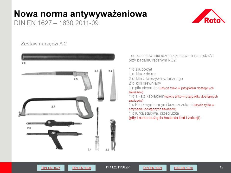 1511.11.2011/BTZP Zestaw narzędzi A 2 - do zastosowania razem z zestawem narzędzi A1 przy badaniu ręcznym RC2 1 x śrubokręt 1 x klucz do rur 2 x klin