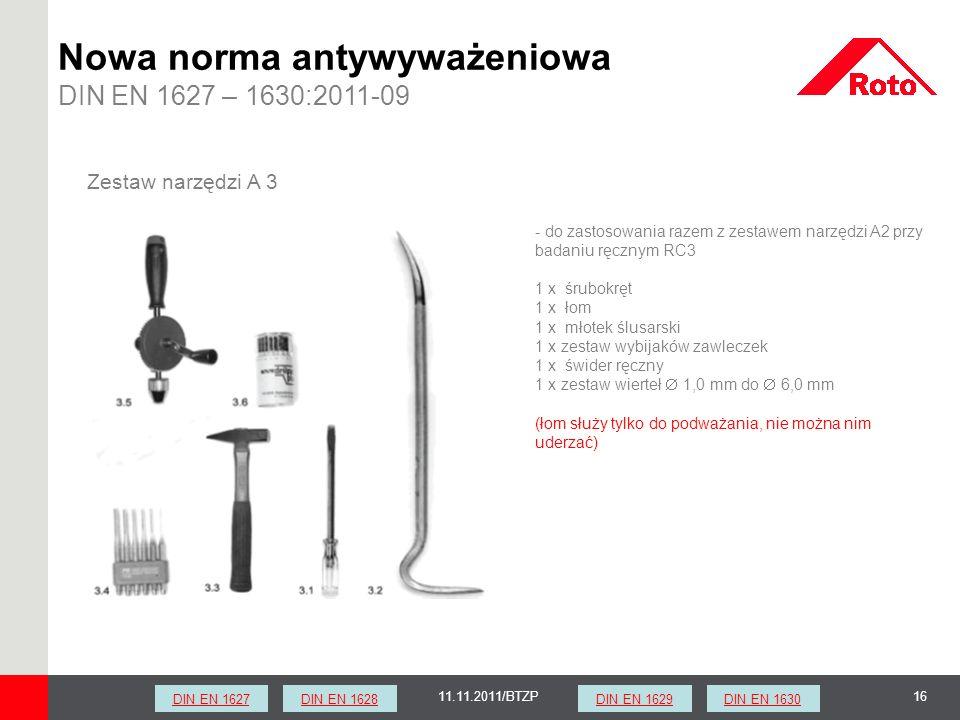 1611.11.2011/BTZP Zestaw narzędzi A 3 - do zastosowania razem z zestawem narzędzi A2 przy badaniu ręcznym RC3 1 x śrubokręt 1 x łom 1 x młotek ślusars