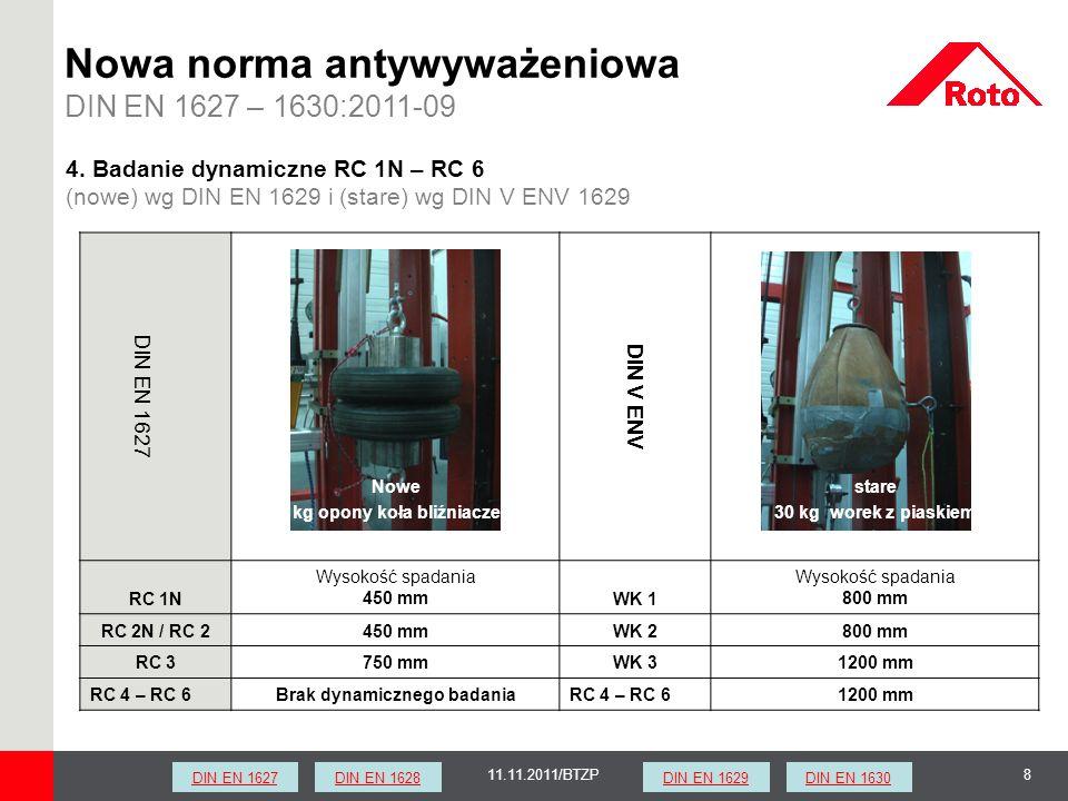 1911.11.2011/BTZP Zestaw narzędzi A 6 - do zastosowania razem z zestawem narzędzi A5 przy badaniu ręcznym RC6 1 x udarowa wiertarka elektryczna 1050 W 1 x szlifierka kątowa 2300W 4 x tarcze szlifierskie (do stali lub kamienia, nie diamentowe) 1 x młotek brukarski 3,5 kg 2 x klin stalowy Nowa norma antywyważeniowa DIN EN 1627 – 1630:2011-09 DIN EN 1627DIN EN 1628DIN EN 1629DIN EN 1630