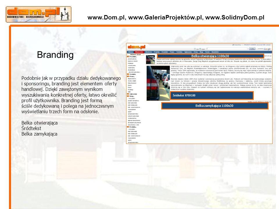 Belka otwierająca 1100x30 Śródtekst 870X100 Belka zamykająca 1100x30 Podobnie jak w przypadku działu dedykowanego i sponsoringu, branding jest element