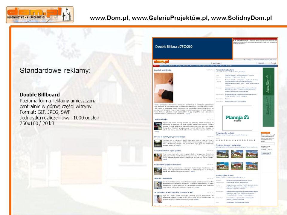 Double Billboard 750X200 Standardowe reklamy: Double Billboard Pozioma forma reklamy umieszczana centralnie w górnej części witryny. Format: GIF, JPEG