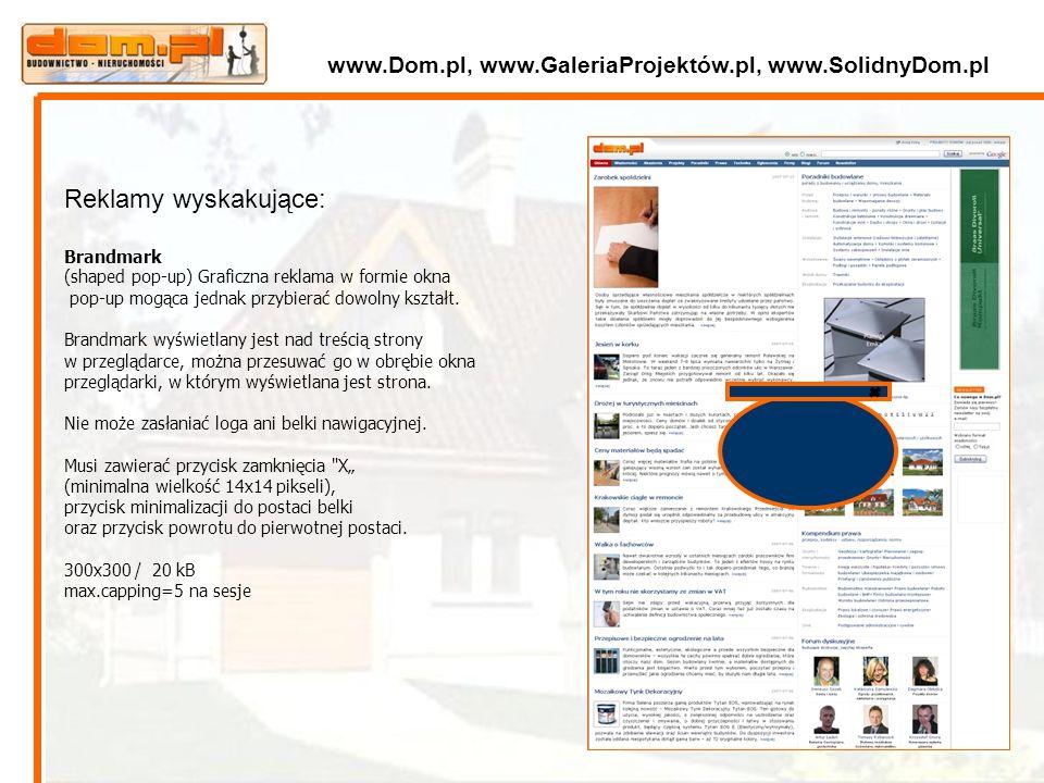 Reklamy wyskakujące: Brandmark (shaped pop-up) Graficzna reklama w formie okna pop-up mogąca jednak przybierać dowolny kształt. Brandmark wyświetlany
