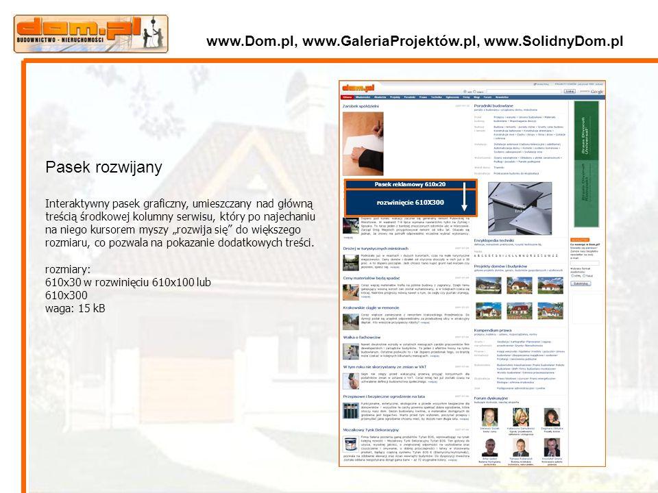 Pasek reklamowy 610x20 rozwinięcie 610X300 Pasek rozwijany Interaktywny pasek graficzny, umieszczany nad główną treścią środkowej kolumny serwisu, któ