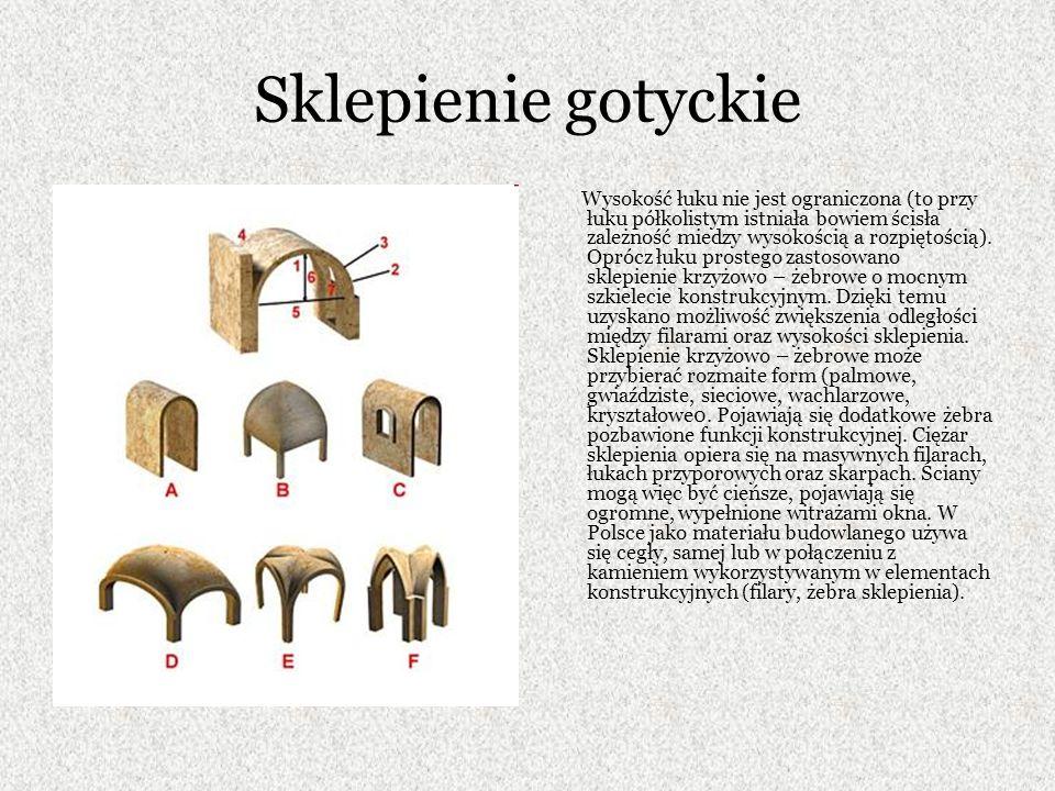 Sklepienie gotyckie Wysokość łuku nie jest ograniczona (to przy łuku półkolistym istniała bowiem ścisła zależność miedzy wysokością a rozpiętością).