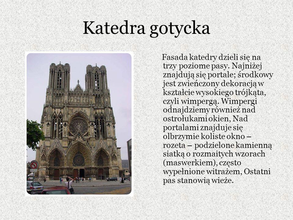 Katedra gotycka Fasada katedry dzieli się na trzy poziome pasy.