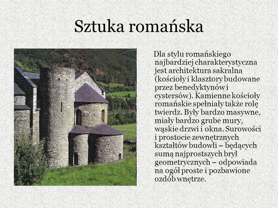 Sztuka romańska Dla stylu romańskiego najbardziej charakterystyczna jest architektura sakralna (kościoły i klasztory budowane przez benedyktynów i cystersów).