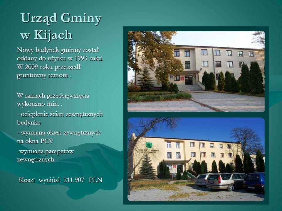 Urząd Gminy w Kijach Nowy budynek gminny został oddany do użytku w 1993 roku. W 2009 roku przeszedł gruntowny remont. W ramach przedsięwzięcia wykonan