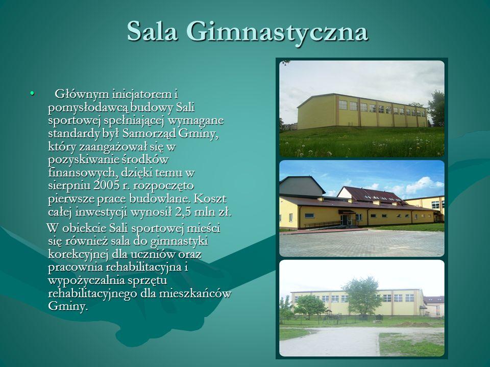 Sala Gimnastyczna Głównym inicjatorem i pomysłodawcą budowy Sali sportowej spełniającej wymagane standardy był Samorząd Gminy, który zaangażował się w pozyskiwanie środków finansowych, dzięki temu w sierpniu 2005 r.