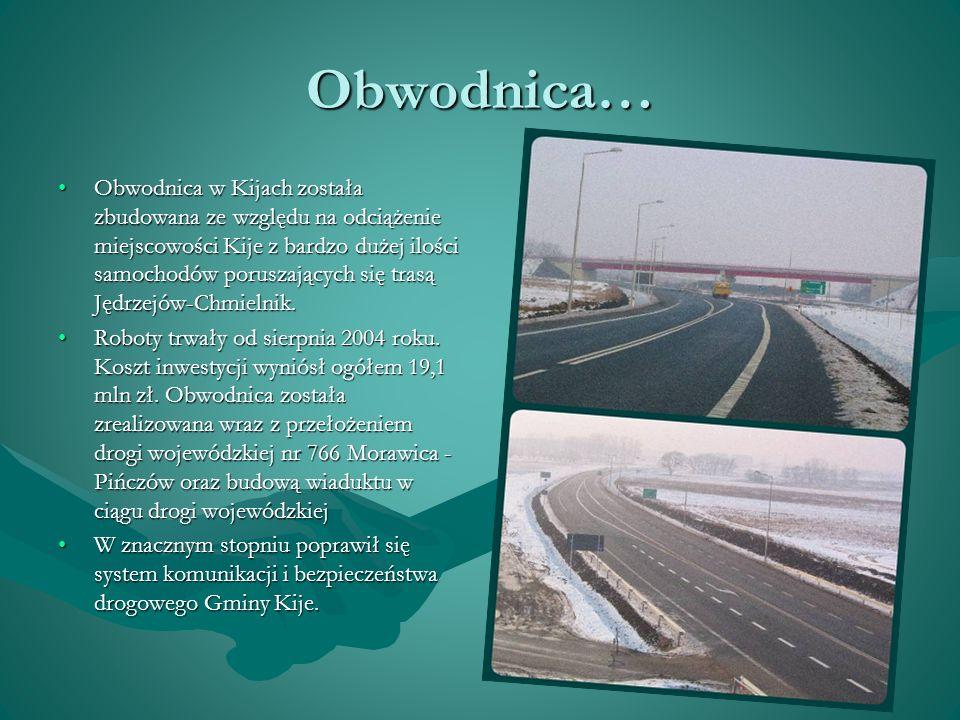 Obwodnica… Obwodnica w Kijach została zbudowana ze względu na odciążenie miejscowości Kije z bardzo dużej ilości samochodów poruszających się trasą Jędrzejów-Chmielnik.Obwodnica w Kijach została zbudowana ze względu na odciążenie miejscowości Kije z bardzo dużej ilości samochodów poruszających się trasą Jędrzejów-Chmielnik.