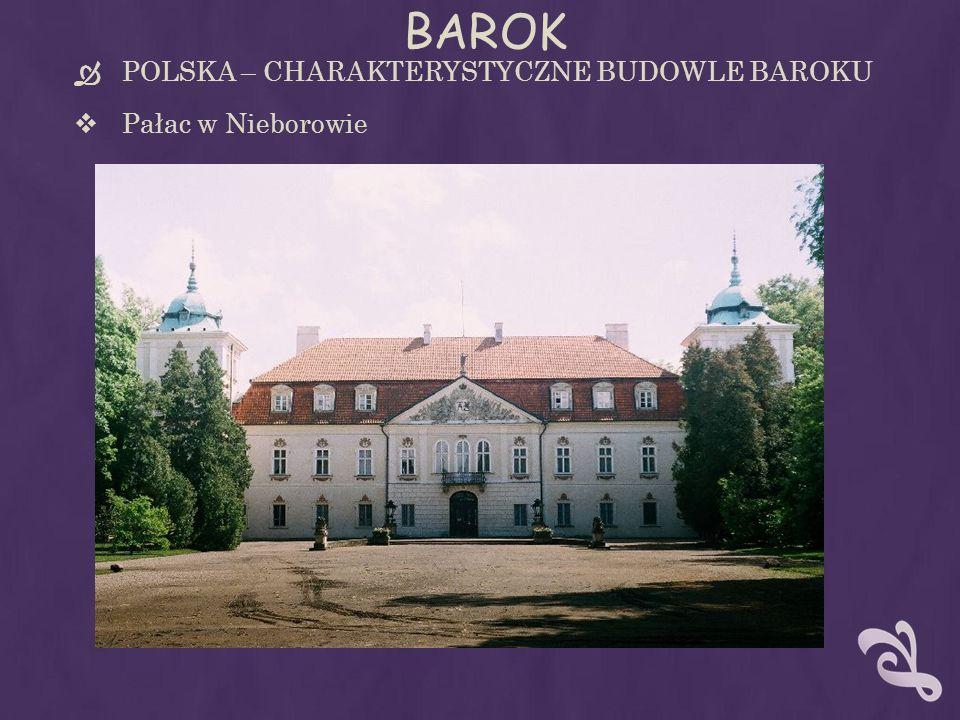BAROK POLSKA – CHARAKTERYSTYCZNE BUDOWLE BAROKU Pałac w Nieborowie