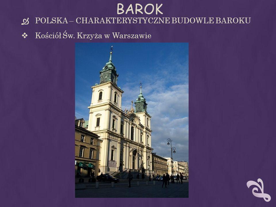 BAROK POLSKA – CHARAKTERYSTYCZNE BUDOWLE BAROKU Kościół Św. Krzyża w Warszawie