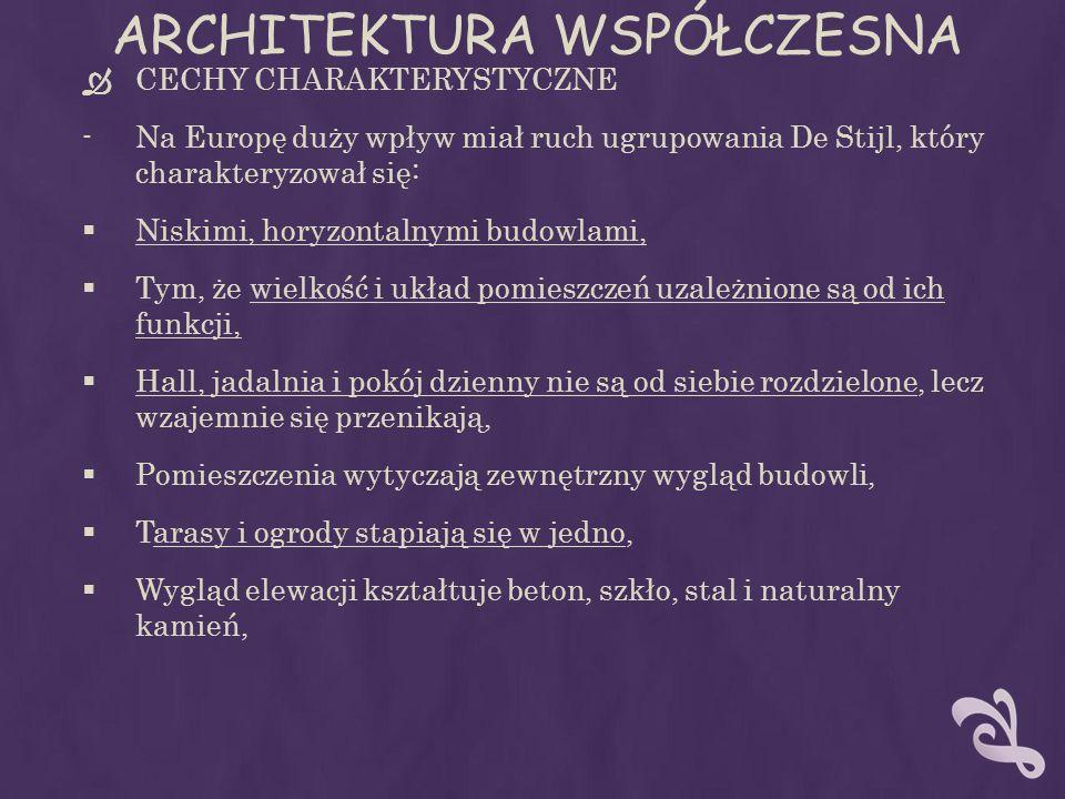 CECHY CHARAKTERYSTYCZNE -Na Europę duży wpływ miał ruch ugrupowania De Stijl, który charakteryzował się: Niskimi, horyzontalnymi budowlami, Tym, że wi