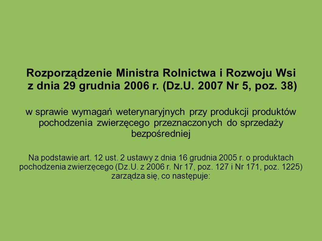 Rozporządzenie Ministra Rolnictwa i Rozwoju Wsi z dnia 29 grudnia 2006 r. (Dz.U. 2007 Nr 5, poz. 38) w sprawie wymagań weterynaryjnych przy produkcji