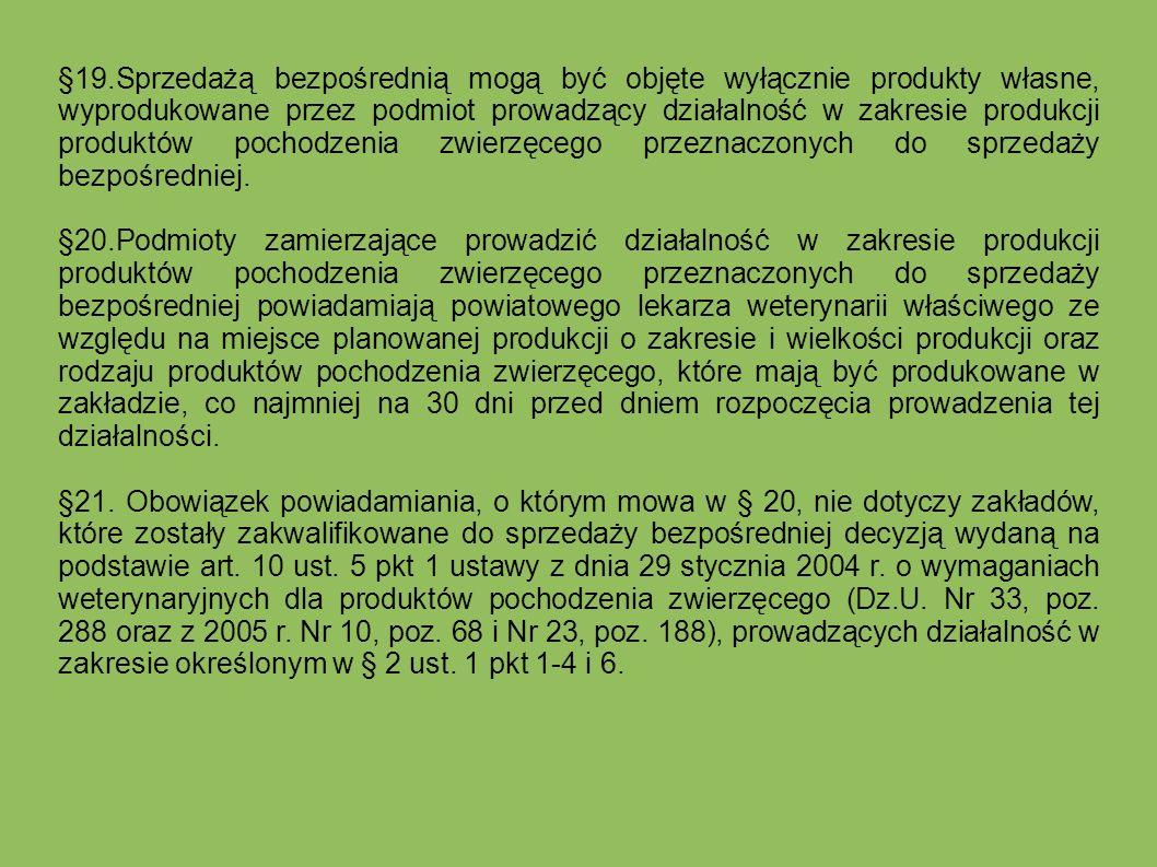 §19.Sprzedażą bezpośrednią mogą być objęte wyłącznie produkty własne, wyprodukowane przez podmiot prowadzący działalność w zakresie produkcji produktó