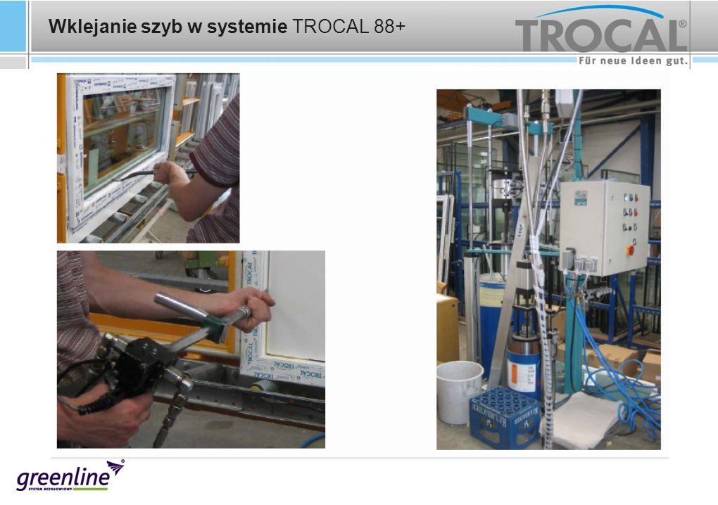 TROCAL 88+ Wklejanie szyb w systemie TROCAL 88+