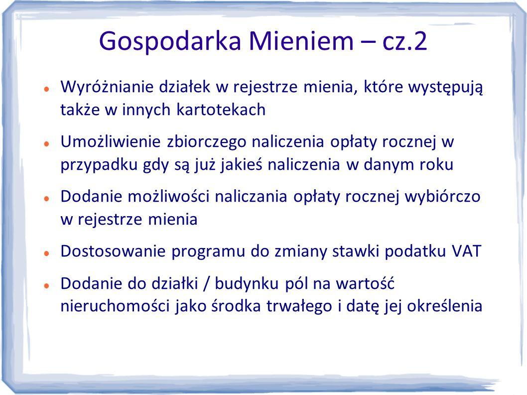 Gospodarka Mieniem – cz.2 Wyróżnianie działek w rejestrze mienia, które występują także w innych kartotekach Umożliwienie zbiorczego naliczenia opłaty